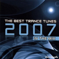 The Best Trance Tunes 2007 In The Mix