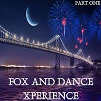 Fox & Dance Xperience Part One