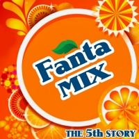 Fanta Mix The 05th Story