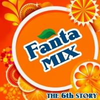 Fanta Mix The 06th Story