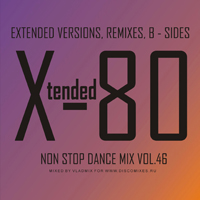 Xtended 80 Non Stop Dance Mix 46