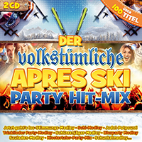 Der Volkstümliche Apres Ski Party Hit-Mix
