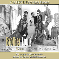 Brother Louis Best Rare Tracks 2018.3