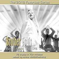 Brother Louis Best Rare Tracks 2018.5
