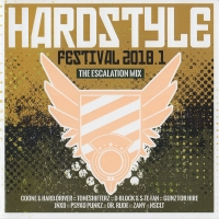 Hardstyle Festival 2018.1 The Escalation Mix