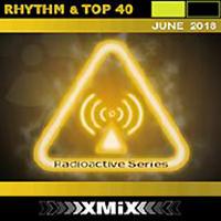 Radioactive Rhythm & Top 40 2018-06