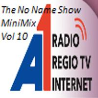 The No Name Show MiniMix 10
