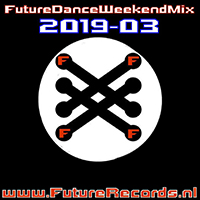 Future Dance Weekend Mix 2019-03