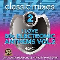 Classic Mixes I Love 80s Electronic Anthems 2