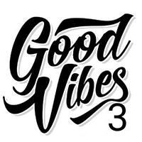 Good Vibes 3