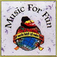 Music For Fun - Die weite Welt ist mein Feld