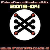Future Dance Weekend Mix 2019-04