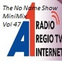The No Name Show MiniMix 47