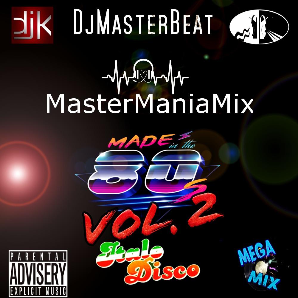 Mastermaniamix Made In The 80's Italo Disco Megamix 2