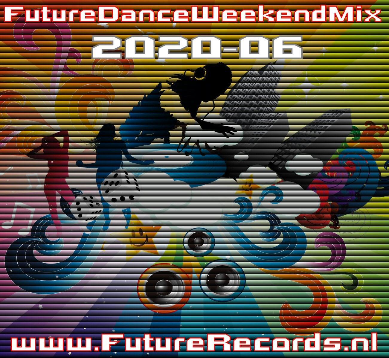 Future Dance Weekend Mix 2020-06