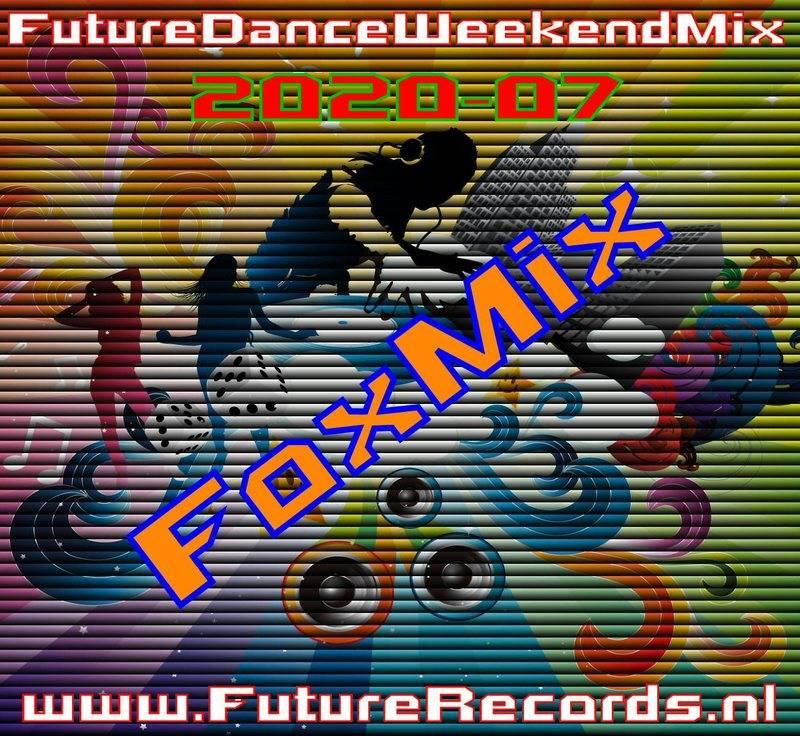Future Dance Weekend Mix 2020-07