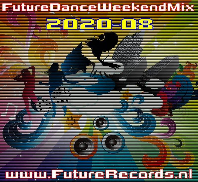Future Dance Weekend Mix 2020-08
