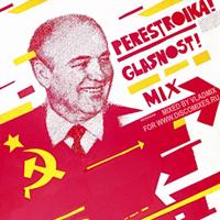 Perestroika! Glasnost! Mix