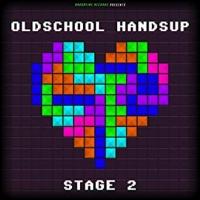 Oldschool Handsup Stage 2