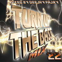 Turn Up The Bass Mix 22